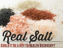 eating real salt could be a key piece in your health recovery