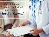Why High Blood Pressure, Cholesterol And Glucose May Be Normal