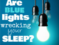 Are blue lights wrecking your sleep?