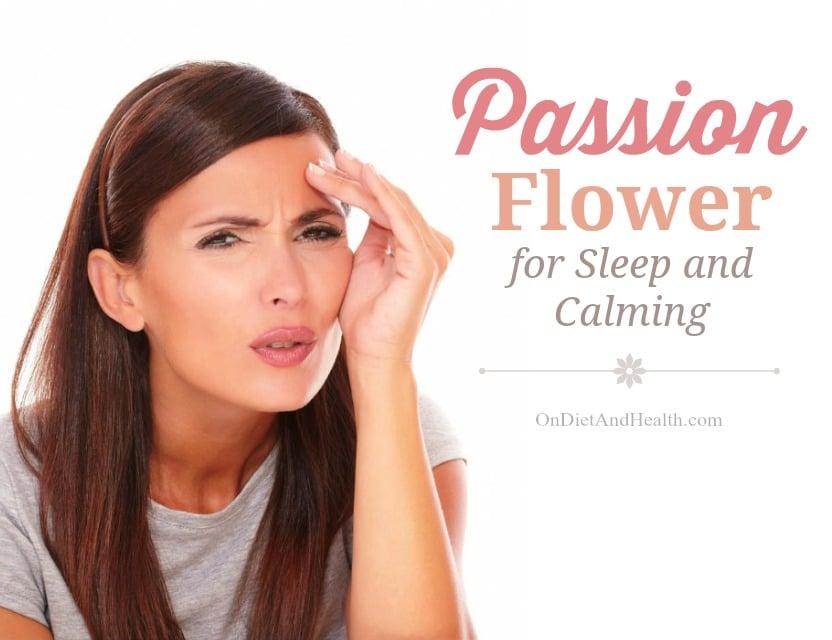 Passion Flower for Sleep and Calming // OnDietAndHealth.com