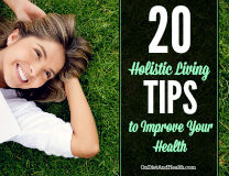 20 Healthy Living Tips - A Holistic Wellness Guide