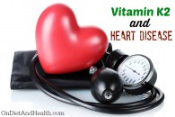 Keep Calcium Out of Your Arteries! The Vitamin K2 Heart Disease Link