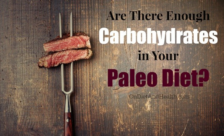 Getting Enough Carbs on Your Paleo Diet