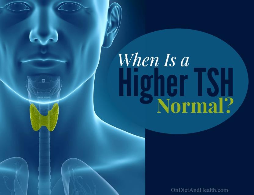 When is a higher TSH normal? // OnDietAndHealth.com