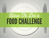 How To Do a Food Challenge (and Why?)