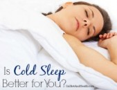 """Why """"Cold"""" Sleep is Good For You"""