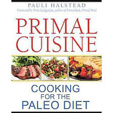 """Primal Cuisine"" Cookbook w. Pauli Halstead:  Book Review and PODCAST"