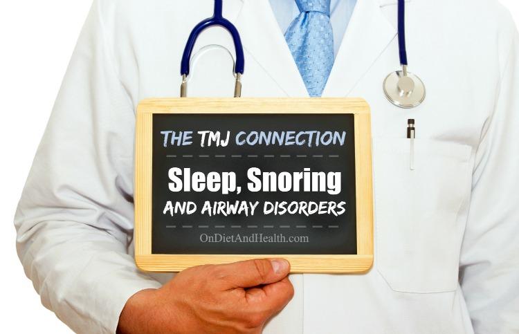 TMJ, Sleep, Snoring, and Airway Disorders // OnDietAndHealth.com