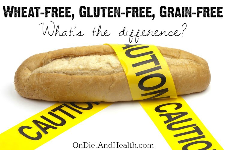 Wheat-free, gluten-free, grain-free - what's the difference? OnDietAndHealth.com