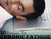 10 Reasons For Chronic Fatigue
