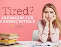 Tired? Here's 10 Simple Reasons for Chronic Fatigue
