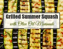 Grilled Summer Squash with Olive Oil Marinade