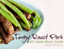 Tangy Roast Pork with Green Bean Saute - Paleo Recipe from OnDietAndHealth.com