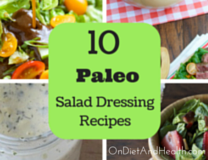 10 Paleo Salad Dressing Recipes. These recipes are gluten free, simple and delicious.