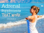 Adrenal Supplements That Work