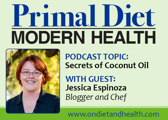 Secrets of coconut oil with jessica espinoza primal diet modern health podcast with guest jessica espinoza discussing the amazing healing properties of coconut malvernweather Gallery