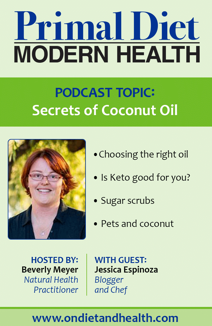 There are dozens of secrets of coconut oil on the show today! A highly digestible fat rich in Lauric Acid, coconut oil is a useful tool for ketogenic diets, whole body energy, pets, infection and body care.  In this Primal Diet - Modern Health podcast, Jessica Espinoza of Delicious Obsessions shares her journey with Keto and how her opinions on high fat dieting has changed. Listen now! // OnDietandHealth.com