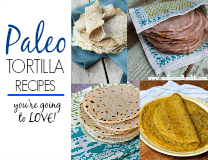 Check out these simple and delicious paleo tortilla recipes! Top with your favorite foods from breakfast to dinner to dessert!
