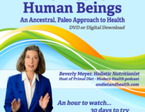 The Diet For Human Beings DVD - An Ancestral, Paleo Approach to Health