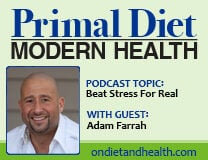 Primal Diet Modern Health Podcast adam-farrah