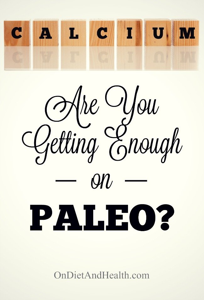 Are you getting enough calcium on Paleo? It may not be a sure thing! We hear that calcium is plentiful in the Paleo Diet but it doesn't always add up for me and others do struggle with paleo calcium deficiency, even with lots of leafy greens and canned salmon. What are the best sources of calcium on a Paleo Diet? Should I be taking a supplement? Find out how to increase your calcium intake on the Paleo Diet! // OnDietandHealth.com