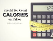 Should you count calories on paleo?