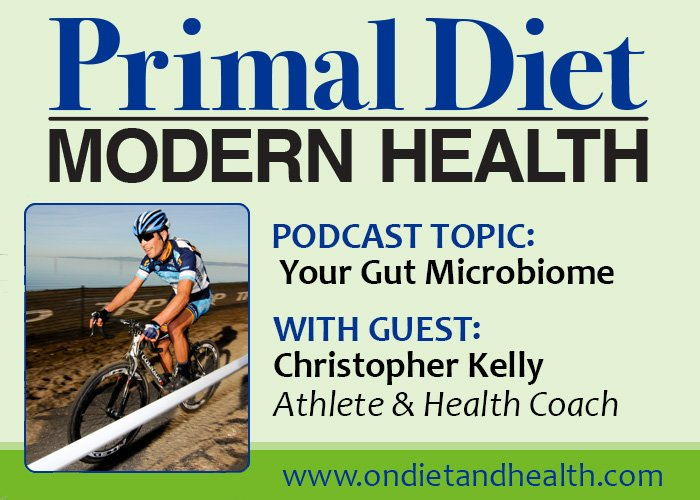 Balance your microbiome bacteria with christopher kelly on primal diet modern health podcast with beverly meyer
