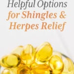 Helpful options for Shingles and Herpes