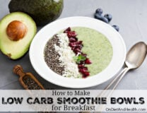 Learn how to make healthy, #lowcarb smoothie bowls for breakfast (not sugar bombs!) // OnDietAndHealth.com