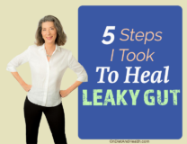 5 Steps I Took To Heal Leaky Gut