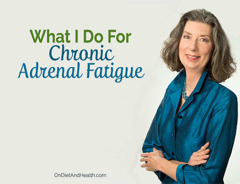 What I Do For Chronic Adrenal Fatigue