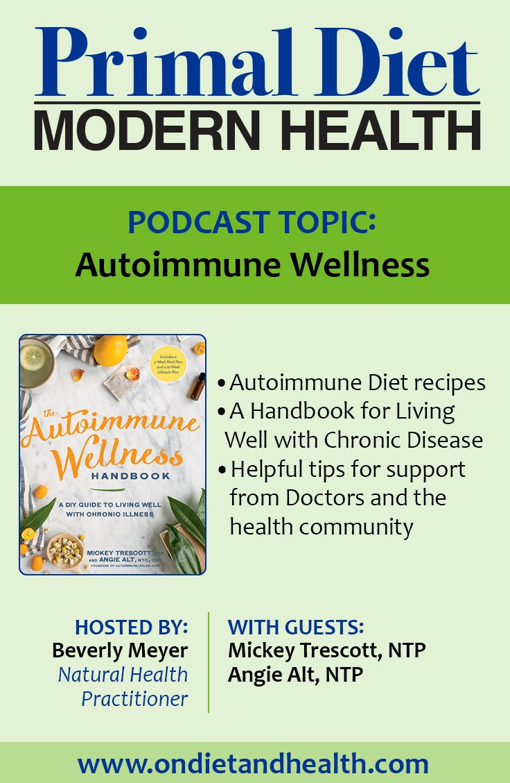 "Autoimmune disorders can be hard to diagnose and medical solutions are limited. Going grain-free with a nutrient dense diet is a great starting place, but there's more you can do! Here's ""The Autoimmune Wellness Handbook"" book review and my Primal Diet - Modern Health podcast with authors Mickey Trescott and Angie Alt who share their successes and lifestyle tips for living well with chronic illness. // OnDietandHealth.com"