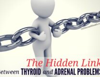 There's a hidden link between thyroid and adrenal problems. Which do you fix first?