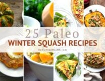 Looking for Paleo winter squash recipes? Here's 25 colorful recipes from your favorite Paleo food bloggers! They highlight the sweetness, bright colors and flavors that all winter squashes have