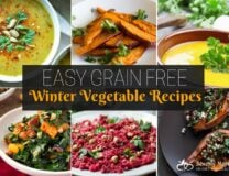 A big variety of Easy grain free Winter vegetable recipes to bring color to your kitchen. Take on for Pot Luck or make it a new family favorite. No one will know this are Paleo approved!