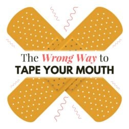 2 bandaids show the wrong way to tape your mouth