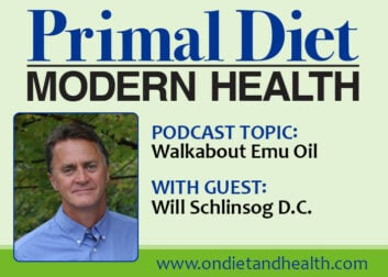 The Benefits of Walkabout Emu Oil with Will Schlinsog D.C. on Primal Diet Modern Health Podcast with Beverly Meyer
