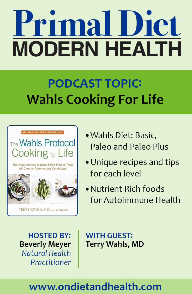 Image of the Dr. Terry Wahls Cooking For Life cookbook with the title of the Primal Diet Modern Health podcast