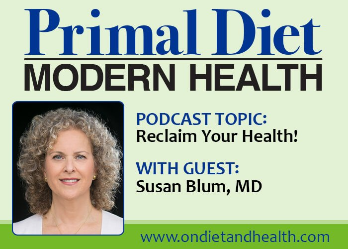 Using Functional Medicine to Reclaim Your Life podcast with Dr. Susan Blum