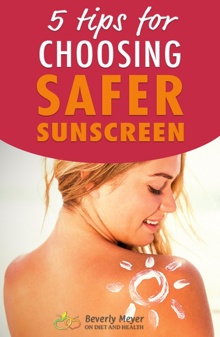 5 Tips for Choosing Safer Sunscreen help you avoid toxic sunscreen chemicals and choose the right kind of mineral sunscreen. Here's what to watch out for and lots of links to the best and safest brands of sunscreen available. //OnDietandHealth.com