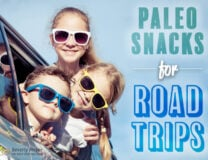Gluten Free Paleo Snacks for Road Trips keep the family happy and having fun