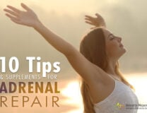 10 Tips and Supplements for Adrenal Fatigue and Repair can change your life