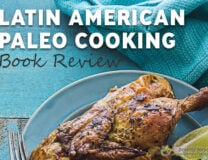 Latin American Paleo Cooking Book Review