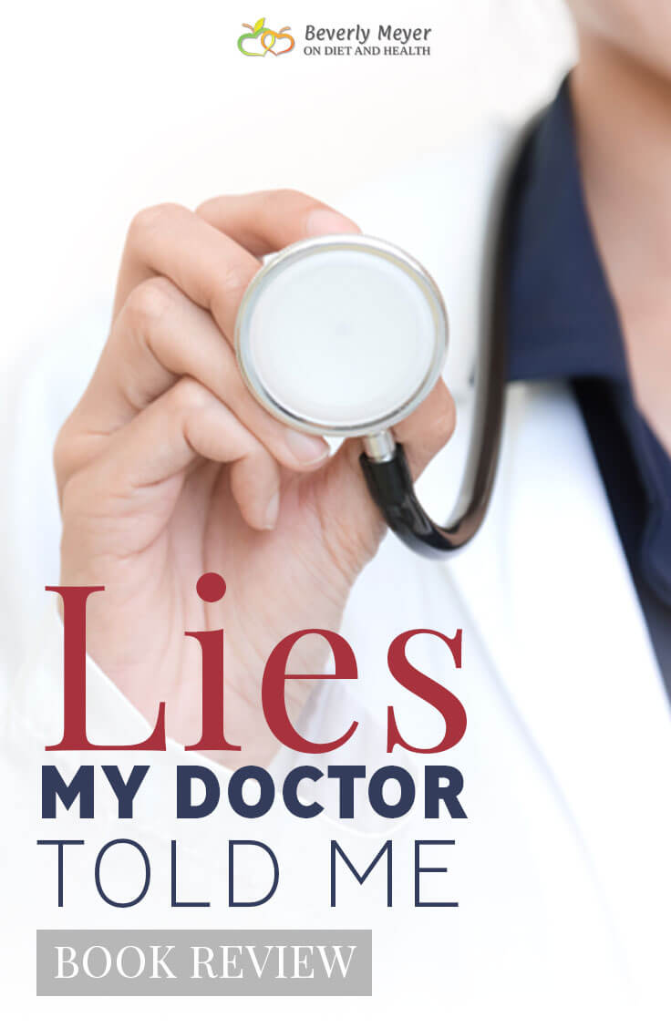 Doctor holds a Stethoscope and the book title Lies my Doctor Told Me is shown