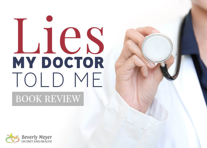 Lies My Doctor Told Me podcast with Ken Berry and Beverly Meyer image of a doctor holding a stethoscope