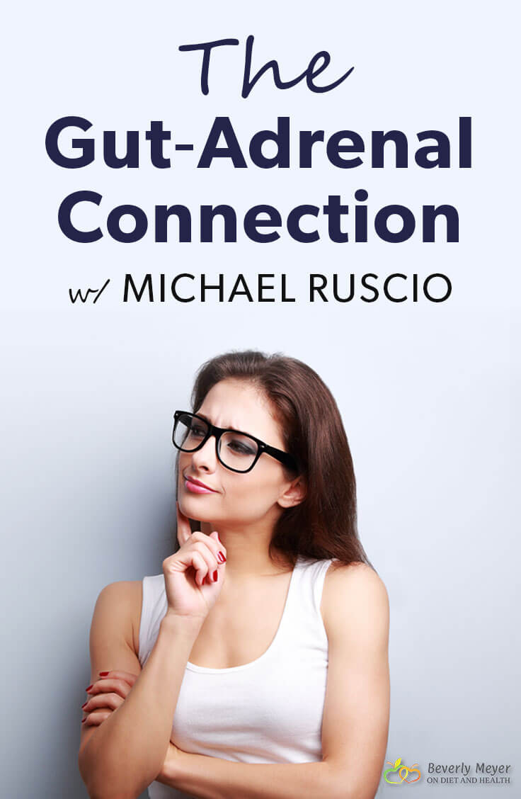 The Gut-Adrenal Connection with Michael Ruscio discusses why the gut may be the cause of Adrenal Fatigue as well as insomnia, brain fog, bloating and SIBO. We talk about problems with fiber in food and how to try Paleo with an Elimination Diet or the SCD Diet.