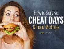 How to Survive Cheat Days and Food Mishaps if you eat the wrong thing