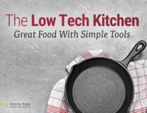 The Low Tech Kitchen | Great Food with Simple Tools