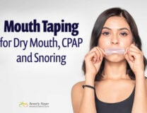 Mouth Taping for Dry Mouth, CPAP and Snoring