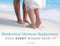 When to Take Bioidentical Hormones and When to Avoid